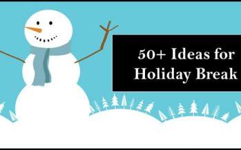 Holiday Break Ideas 2017
