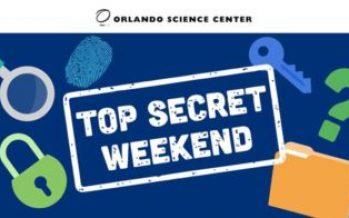 Orlando Science Center Top Secret Weekend