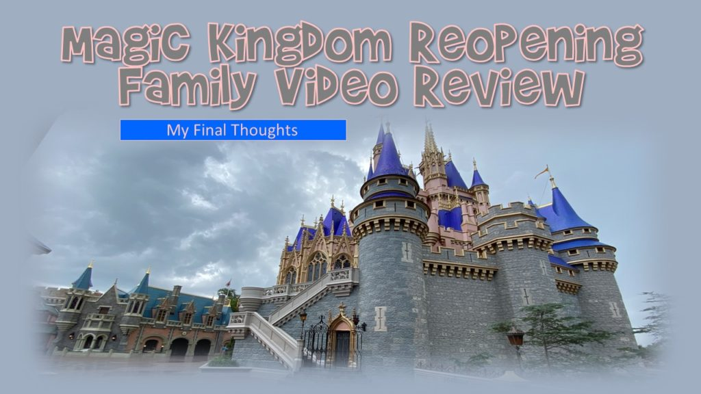 Magic Kingdom Re-opening Thoughts from a Mom That's Focused on Germs