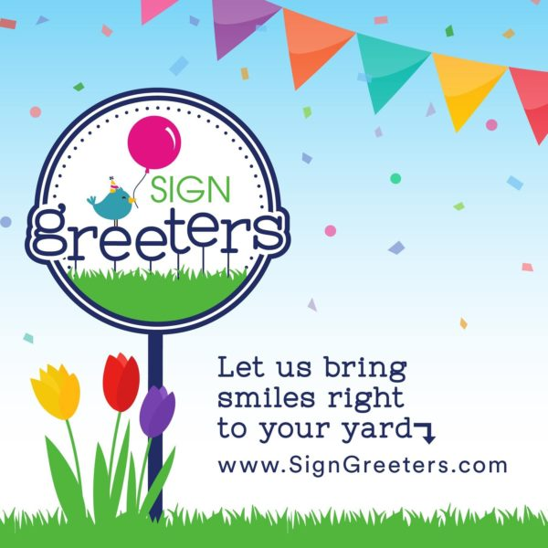 Sign Greeters – Delivering Smiles to Your Yard!