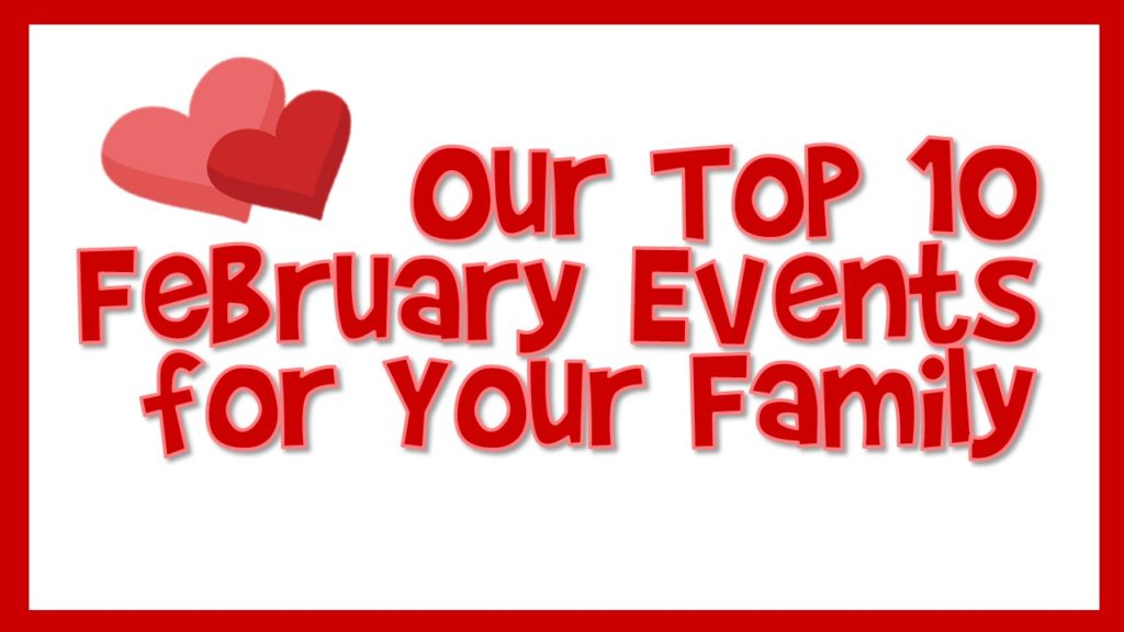February 2021 Central Florida Family Events - Our Top 10 Events