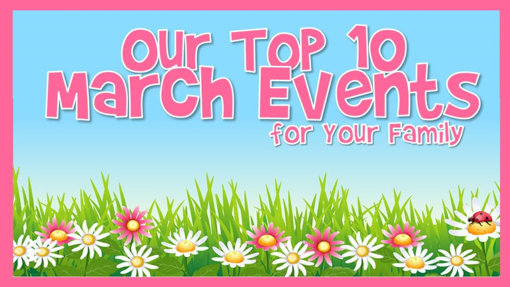 Top 10 March 2021 Family Events in Central Florida