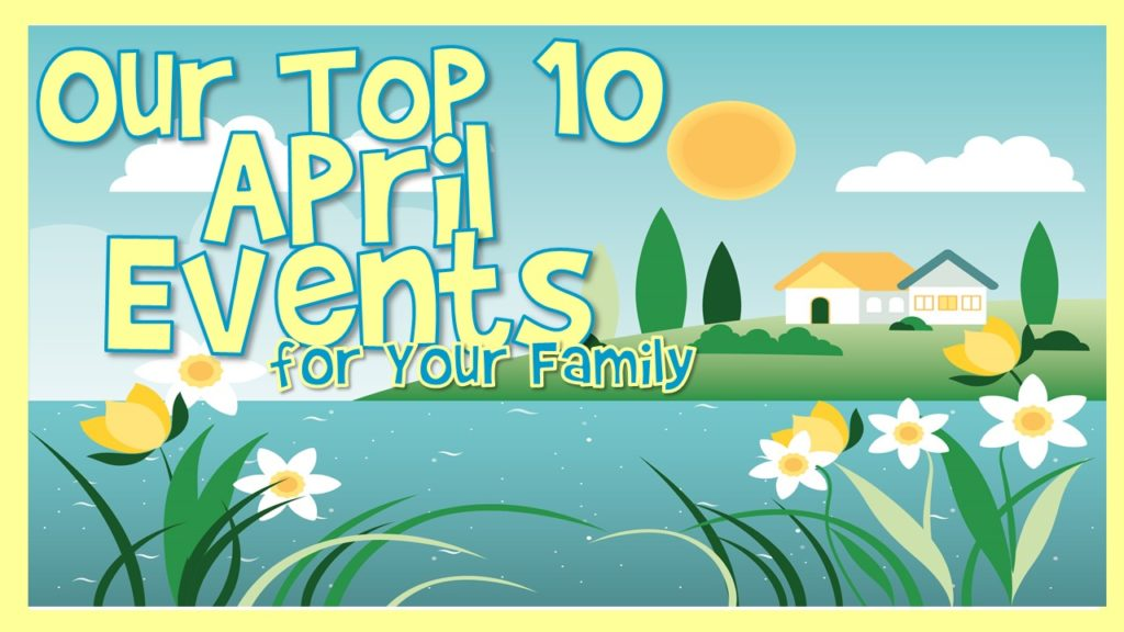 Top 10 April 2021 Family Events in Central Florida