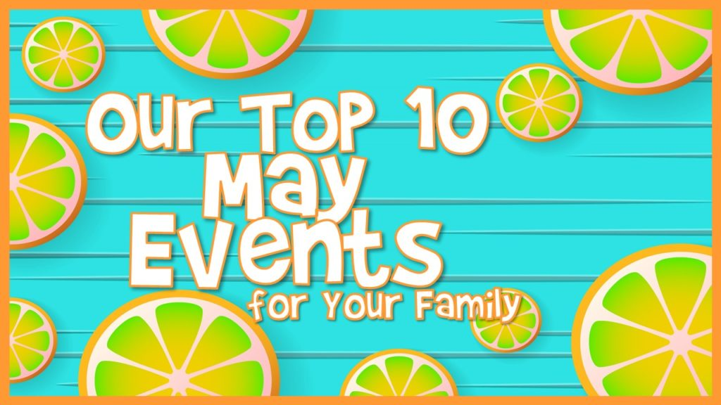 Our Top May Family Events in Central Florida for 2021