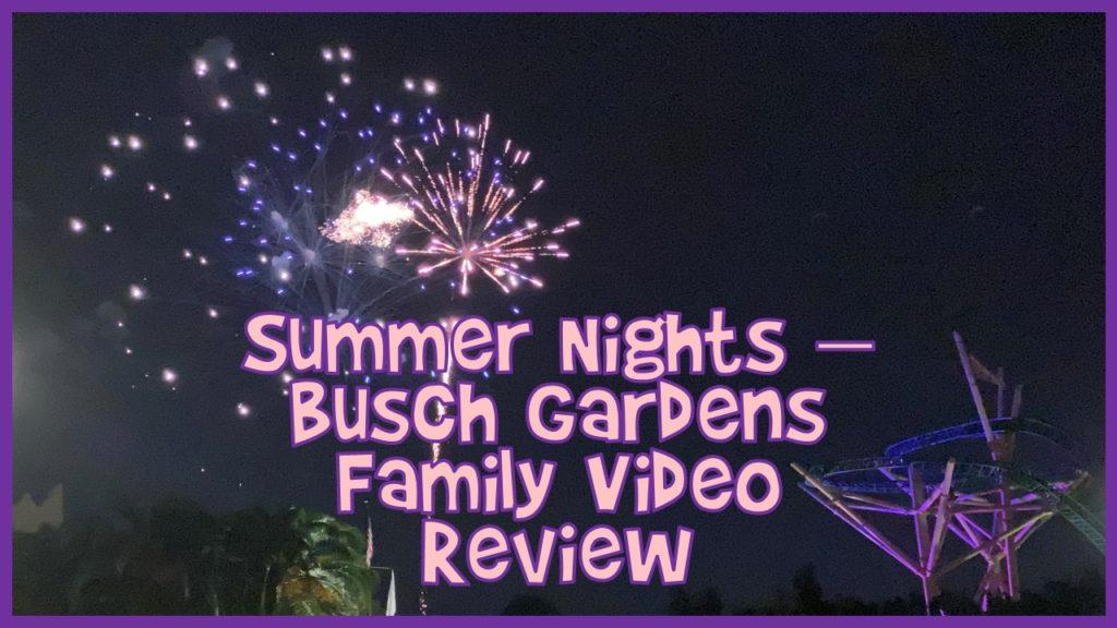 Busch Gardens Summer Nights Family Video Review 2021