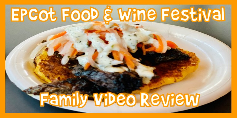 EPCOT Food and Wine Festival Family Video Review 2021