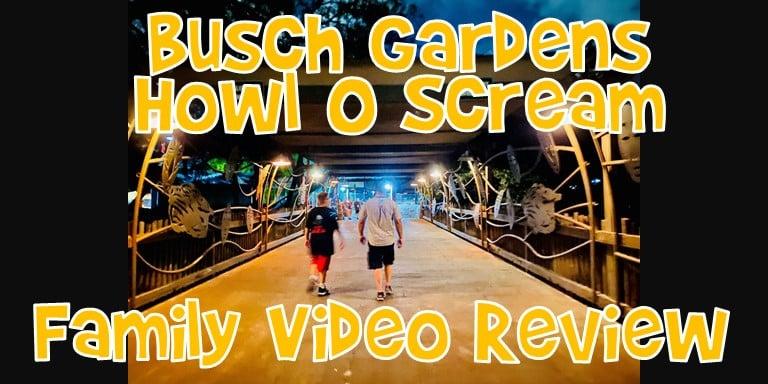 Busch Gardens Howl O Scream Family Video Review 2021
